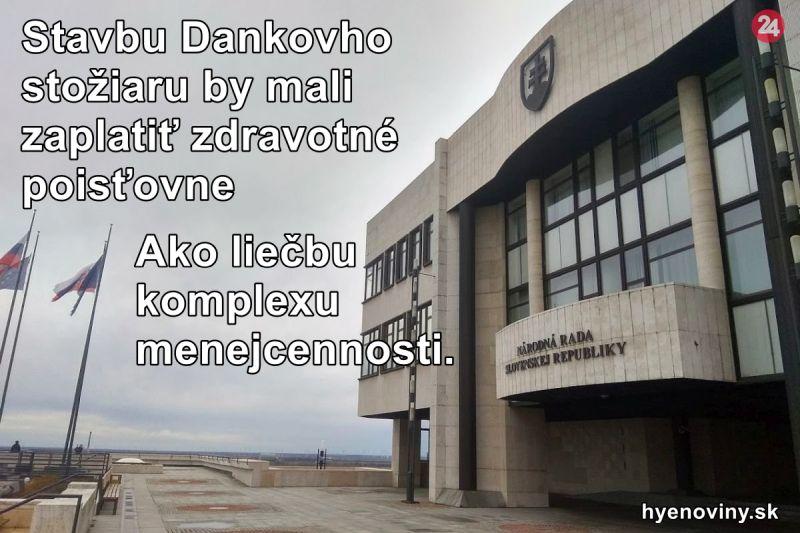 Stavbu Dankovho stožiaru by mali zaplatiť zdravotné poisťovne. Ako liečbu komplexu menejcennosti.