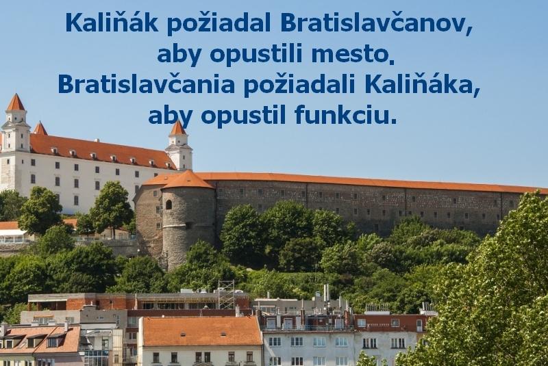 Kaliňák požiadal Bratislavčanov, aby opustili mesto.Bratislavčania požiadali Kaliňáka, aby opustil funkciu.