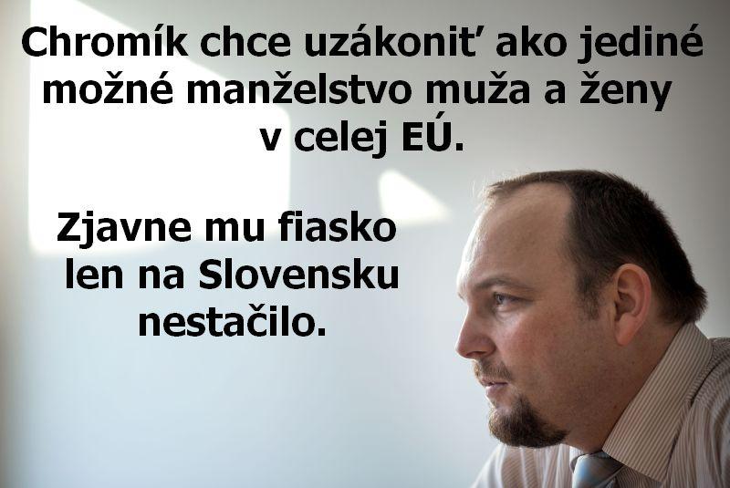 Chromík chce uzákoniť ako jediné možné manželstvo muža a ženy v celej EÚ. Zjavne mu fiasko len na Slovensku nestačilo.