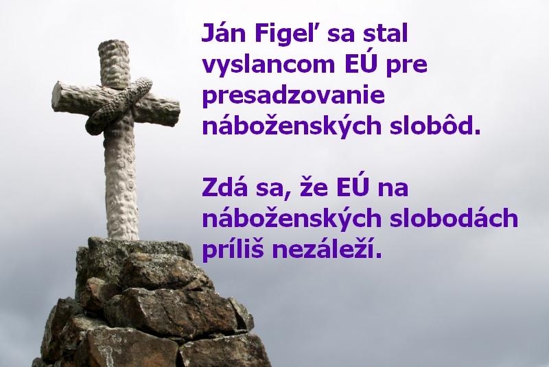 Ján Figeľ sa stal vyslancom EÚ pre presadzovanie náboženských slobôd. Zdá sa, že EÚ na náboženských slobodách príliš nezáleží.