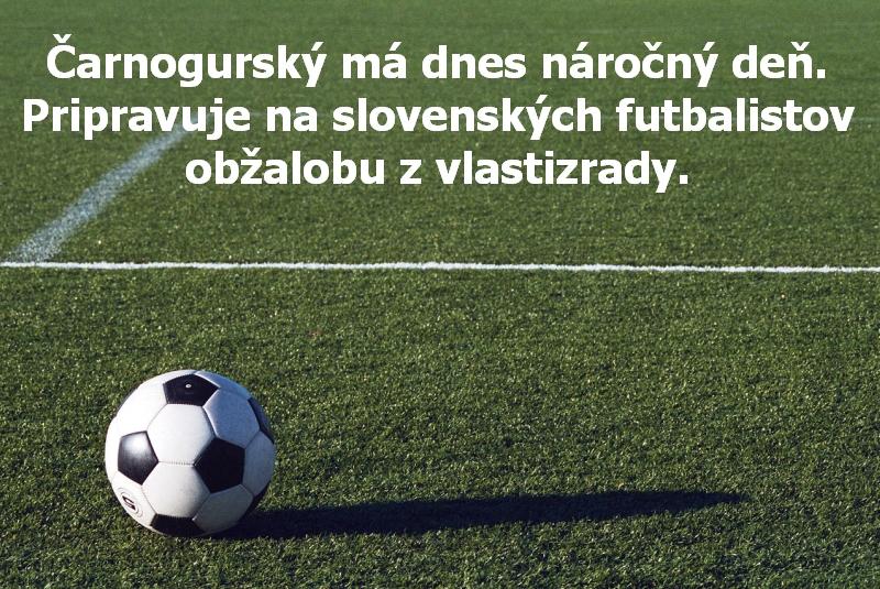 Čarnogurský má dnes náročný deň. Pripravuje na slovenských futbalistov obžalobu z vlastizrady.