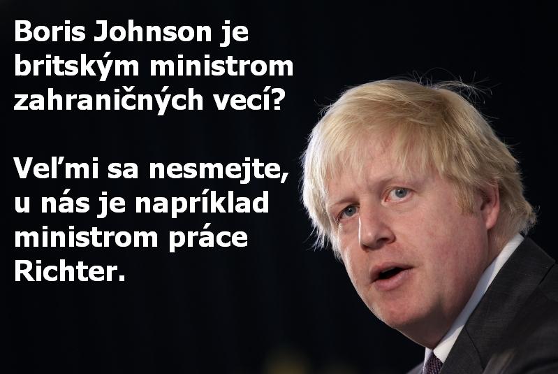 Boris Johnson je britským ministrom zahraničných vecí? Veľmi sa nesmejte, u nás je napríklad ministrom práce Richter.
