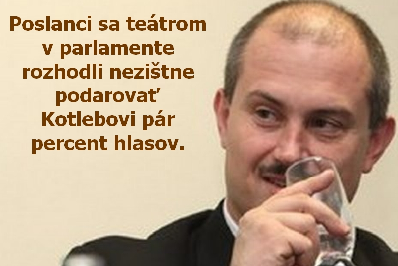 Poslanci sa teátrom v parlamente rozhodli nezištne podarovať Kotlebovi pár percent hlasov.