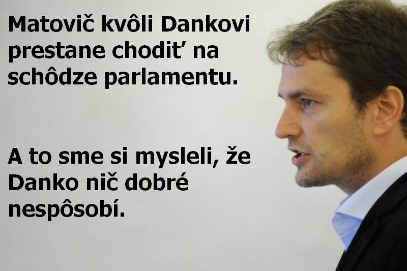 Matovič kvôli Dankovi prestane chodiť na schôdze parlamentu. A to sme si mysleli, že Danko nič dobré nespôsobí.