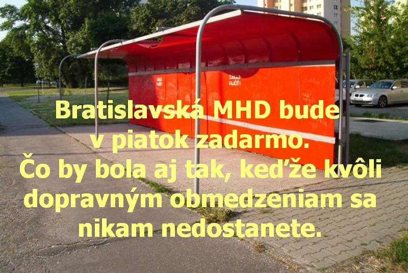 Bratislavská MHD bude v piatok zadarmo. Čo by bola aj tak, keďže kvôli dopravným obmedzeniam sa nikam nedostanete.