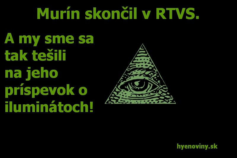 Murín skončil v RTVS. A my sme sa tak tešili na jeho príspevok o iluminátoch!