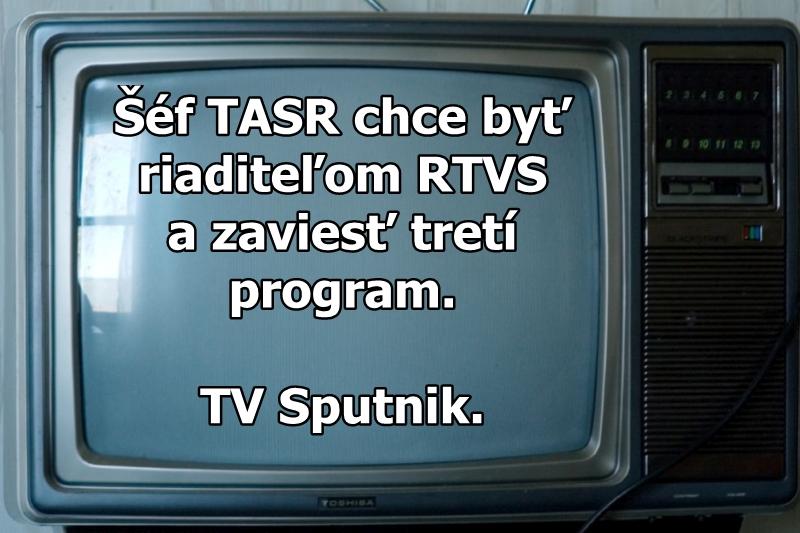 Šéf TASR chce byť riaditeľom RTVS a zaviesť tretí program. TV Sputnik.