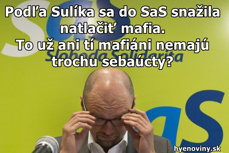 Podľa Sulíka sa do SaS chcela natlačiť mafia. To už ani tí mafiáni nemajú trochu sebaúcty?