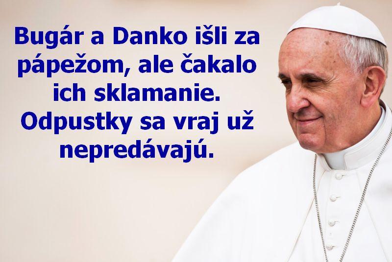 Bugár a Danko išli za pápežom, ale čakalo ich sklamanie. Odpustky sa vraj už nepredávajú.