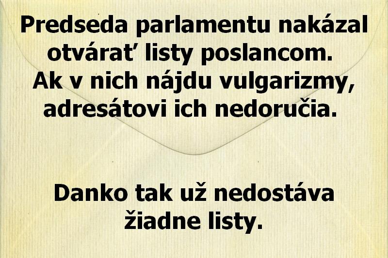 Predseda parlamentu nakázal otvárať listy poslancom. Ak v nich nájdu vulgarizmy, adresátovi ich nedoručia. Danko tak už nedostáva žiadne listy.