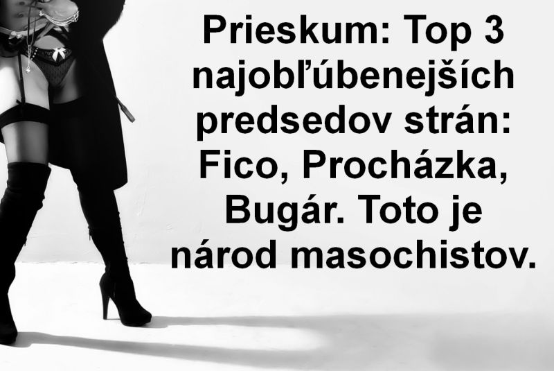 Prieskum: Top 3 najobľúbenejších predsedov strán: Fico, Procházka, Bugár. Toto je národ masochistov.