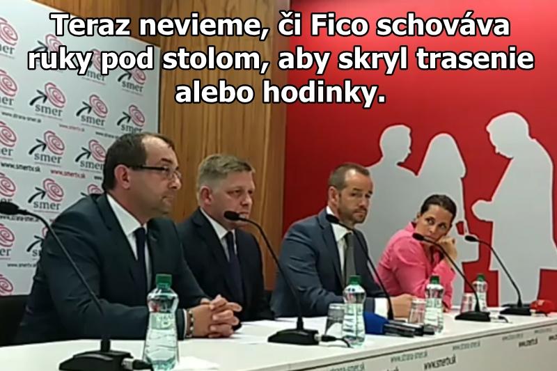 Teraz nevieme, či Fico schováva ruky pod stolom, aby skryl trasenie alebo hodinky.