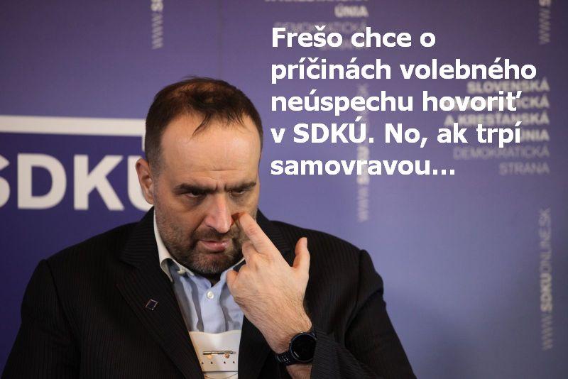 Frešo chce o príčinách volebného neúspechu hovoriť v SDKÚ. No, ak trpí samovravou...