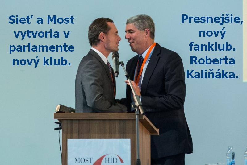 Sieť a Most vytvoria v parlamente nový klub. Presnejšie, nový fanklub. Roberta Kaliňáka.