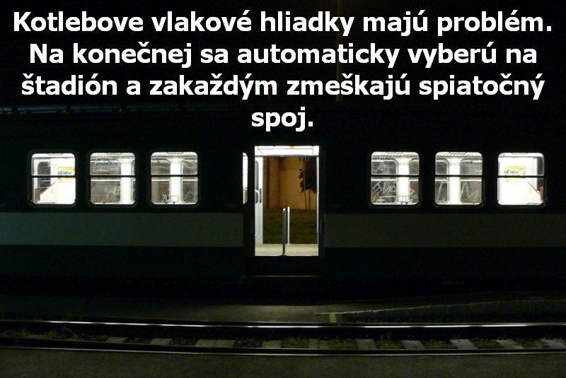 Kotlebove vlakové hliadky majú problém. Na konečnej sa automaticky vyberú na štadión a zakaždým zmeškajú spiatočný spoj.