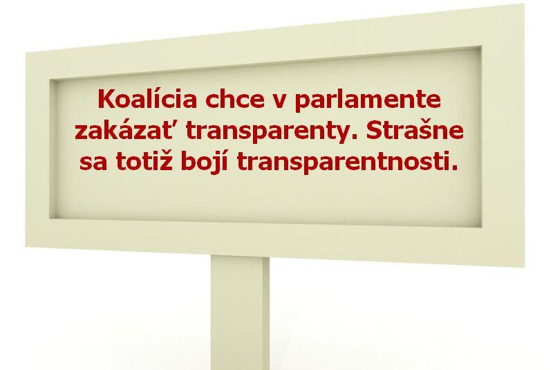 Koalícia chce v parlamente zakázať transparenty. Strašne sa totiž bojí transparentnosti.