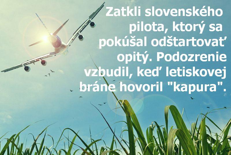 """Zatkli slovenského pilota, ktorý sa pokúšal odštartovať opitý. Podozrenie vzbudil, keď letiskovej bráne hovoril """"kapura""""."""