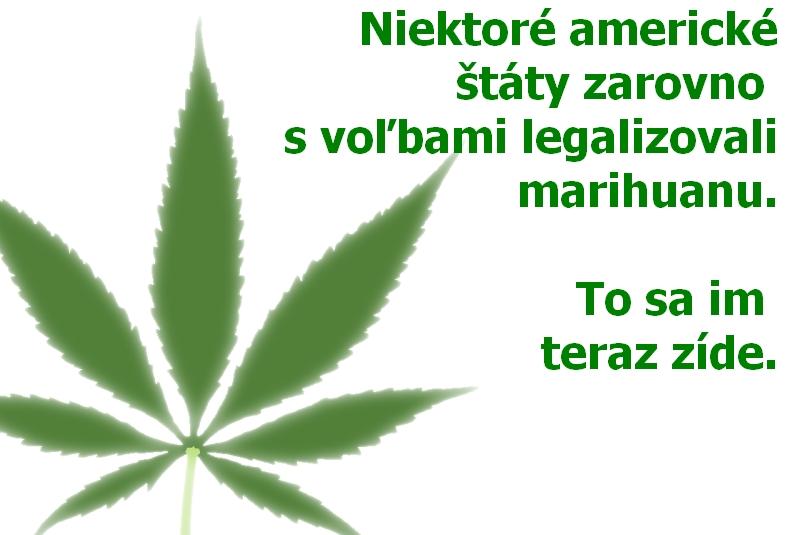 Niektoré americké štáty zarovno s voľbami legalizovali marihuanu. To sa im teraz zíde.